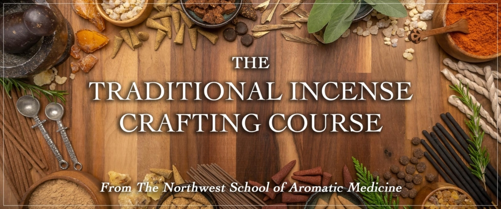traditional incense crafting course northwest school of aromatic medicine